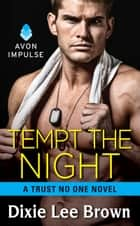 Tempt the Night - A Trust No One Novel ebook by Dixie Brown