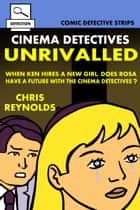 Cinema Detectives: Unrivalled ebook by Chris Reynolds
