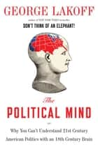 The Political Mind ebook by George Lakoff