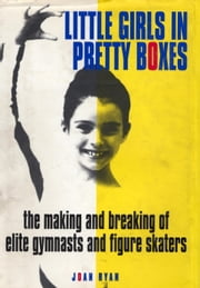 Little Girls in Pretty Boxes ebook by Joan Ryan