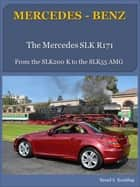 R171 SLK with buyer's guide and VIN/data card explanation - from the SLK200 K to the SLK55 AMG Mercedes-Benz ebook by Bernd S. Koehling