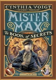 Mister Max: The Book of Secrets - Mister Max 2 ebook by Cynthia Voigt, Iacopo Bruno
