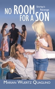No Room For A Son - Shirley's Revenge ebook by Marian Wuertz Quaglino