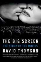 The Big Screen ebook by David Thomson