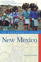Explorer's Guide New Mexico (Second Edition) ebook by Sharon Niederman