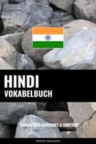 Hindi Vokabelbuch: Thematisch Gruppiert & Sortiert ebook by Pinhok Languages