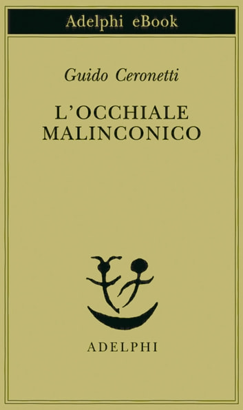 L'occhiale malinconico ebook by Guido Ceronetti