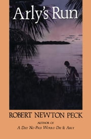 Arly's Run ebook by Robert Newton Peck