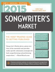 2015 Songwriter's Market - Where & How to Market Your Songs ebook by James Duncan