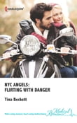 NYC Angels: Flirting with Danger