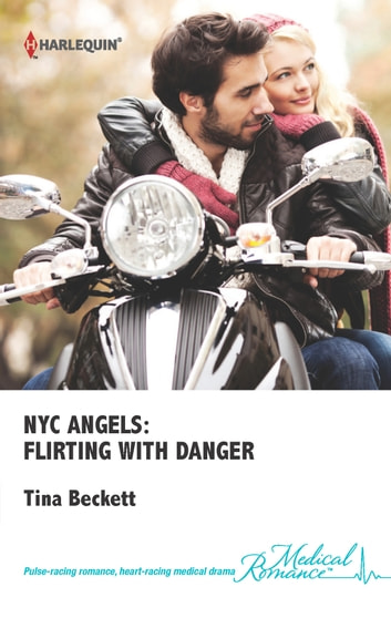 NYC Angels: Flirting with Danger ebook by Tina Beckett