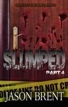Slumped PT 4 ebook by Jason Brent