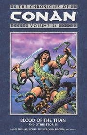 Chronicles of Conan Volume 21: Blood of the Titan and Other Stories ebook by Michael Fleischer