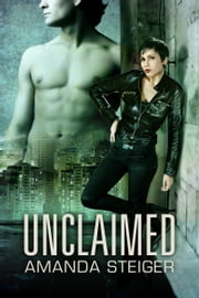 Unclaimed ebook by Amanda Steiger