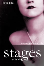 Stages | Episode Two - a Sophie Walker novella ebook by Katie Paul