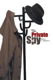 The Private Spy ebook by Robert L. Skidmore