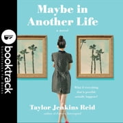 Maybe In Another Life - Booktrack Edition audiobook by Taylor Jenkins Reid