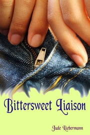 Bittersweet Liaison ebook by Jude Liebermann