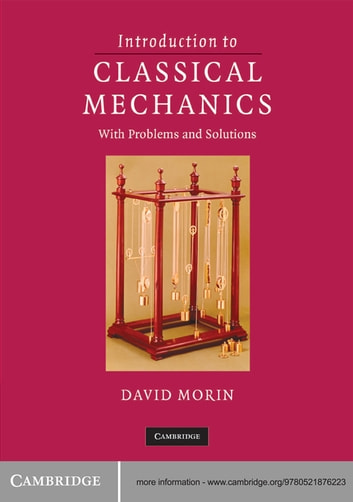 Introduction to classical mechanics ebook by david morin introduction to classical mechanics with problems and solutions ebook by david morin fandeluxe Image collections