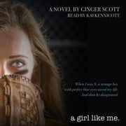 Girl Like Me, A audiobook by Ginger Scott