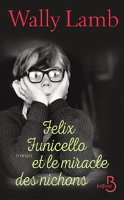 Felix Funicello et le miracle des nichons ebook by Wally LAMB, Catherine GIBERT