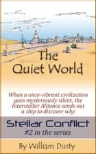 The Quiet World ebook by William Dusty