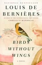 Birds Without Wings ebook by Louis de Bernieres