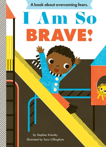 I Am So Brave! ebook by Stephen Krensky