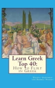 Learn Greek Top 40: How to Flirt in Greek