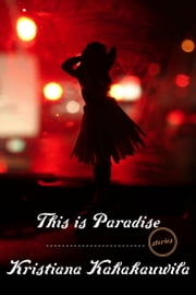 This Is Paradise - Stories ebook by Kristiana Kahakauwila