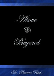 Above and Beyond ebook by Dr. Patricia  Rush