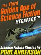 The Third Golden Age of Science Fiction MEGAPACK ™: Poul Anderson ebook by Poul Anderson