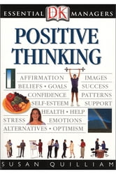 DK Essential Managers: Positive Thinking ebook by Susan Quilliam