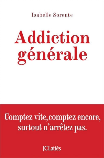 Addiction générale ebook by Isabelle Sorente