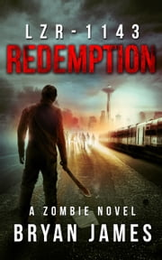 LZR-1143: Redemption (Book Three of the LZR-1143 Series) ebook by Bryan James