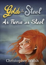 As Fierce as Steel ebook by Christopher P Walsh