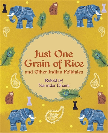 Reading Planet KS2 - Just One Grain of Rice and other Indian Folk Tales - Level 4: Earth/Grey band eBook by Narinder Dhami