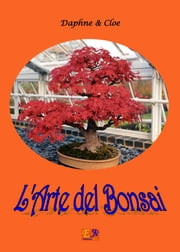 L'arte del Bonsai ebook by Daphne & Cloe