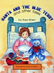Santa and the Blue Teddy and other tales ebook by Kao Shen