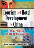 Tourism and Hotel Development in China ebook by Ray J Pine,Terry Lam *Deceased*,Hanquin Qui Zhang