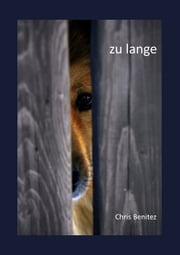 zu lange ebook by Chris Benitez