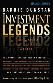 Investment Legends - The Wisdom that Leads to Wealth ebook by Barrie Dunstan