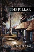 The Pillar ebook by Kim Fielding
