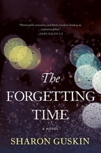 The Forgetting Time, A Novel