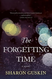 The Forgetting Time - A Novel ebook by Sharon Guskin