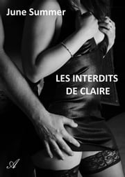 Les interdits de Claire eBook by June Summer