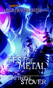 Test of Metal - A Planeswalker Novel ebook by MATTHEW STOVER