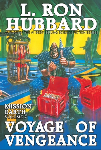 Voyage of Vengeance: - Mission Earth Volume 7 (Reissue) ebook by L. Ron Hubbard