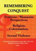 Remembering Conquest ebook by Nantawan B Lewis