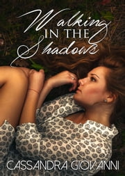 Walking in the Shadows ebook by Cassandra Giovanni